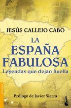 portada_la-espana-fabulosa-leyendas-que-dejan-huella_jesus-callejo_201604062044