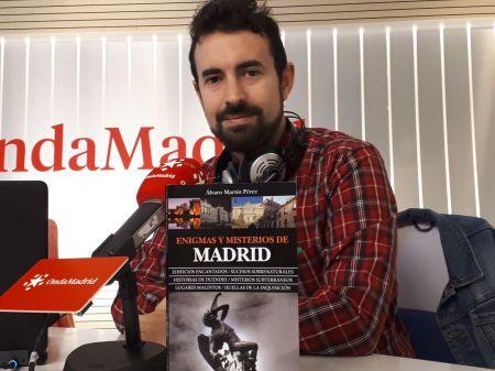 Alvaro Martin, enigmas y misterios de madrid, onda madrid, madrid tenebroso, madrid misterioso